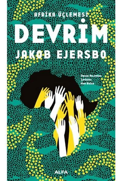 Afrika Üçlemesi Devrim - Jakob Ejersbo