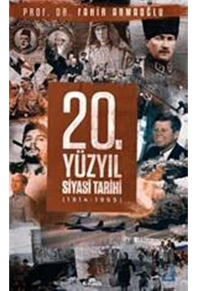 20. Yüzyıl Siyasi Tarihi (Ciltli) - Fahir Armaoğlu