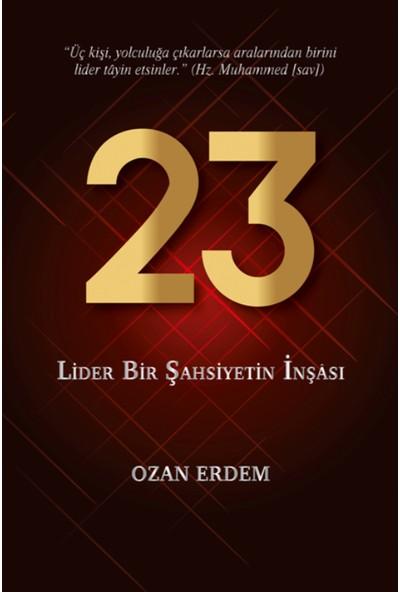 23 Lider Bir Şahsiyetin İnşası - Ozan Erdem