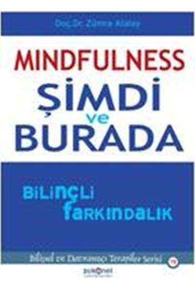 Mindfulness: Şimdi Ve Burada Bilinçli Farkındalık - Zümra Atalay