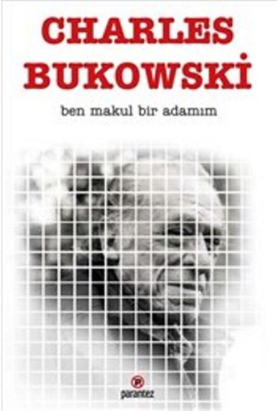 Ben Makul Bir Adamım - Charles Bukowski