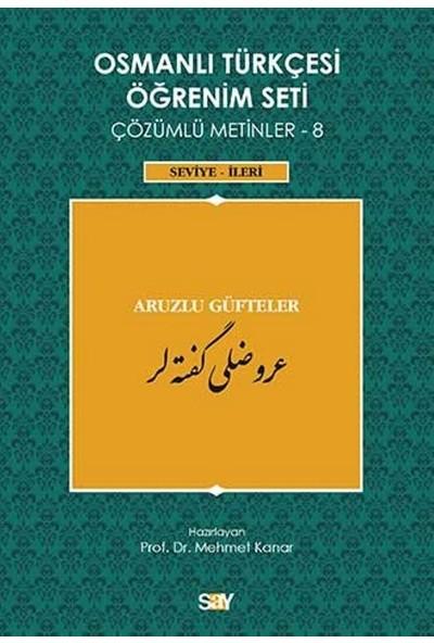 Osmanlı Türkçesi Öğrenim Seti Çözümlü Metinler 8 (Seviye-İleri) - Mehmet Kanar