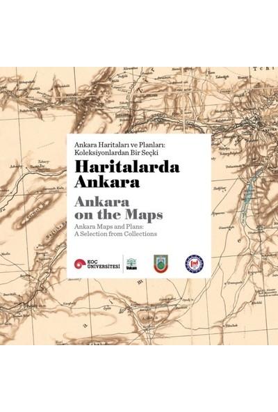 Haritalarda Ankara Ankara Haritaları Ve Planları: Koleksiyonlardan Bir Seçki