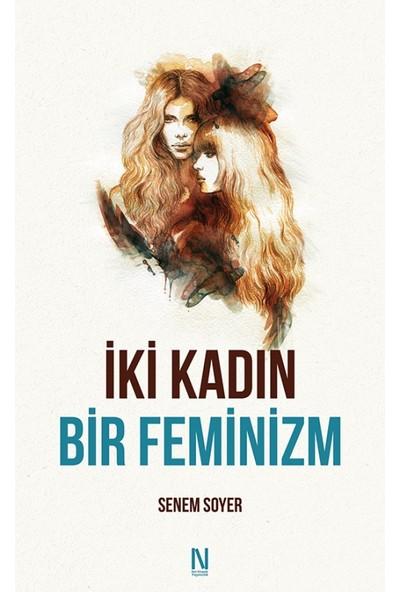 İki Kadın Bir FeminizmSenem Soyer