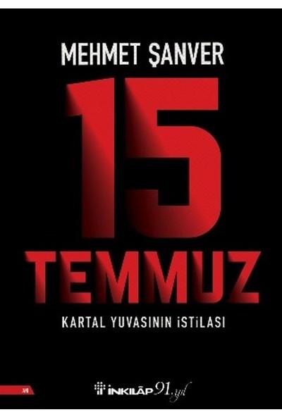 15 Temmuz Kartal Yuvasının İstilası - Mehmet Şanver