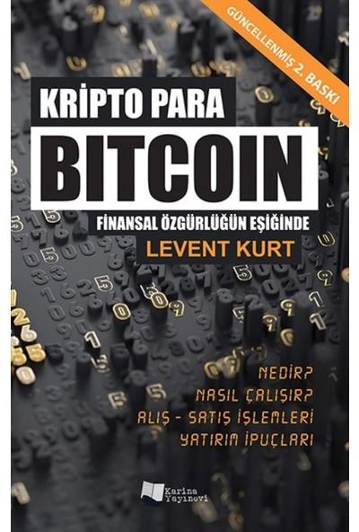 Kripto Para Bitcoin Finansal Özgürlüğün Peşinde - Levent Kurt