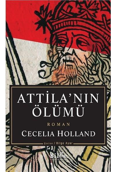 Attila'nın Ölümü - Cecelia Holland