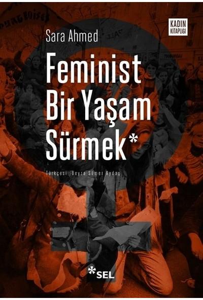 Feminist Bir Yaşam Sürmek - Sara Ahmed