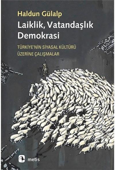 Laiklik, Vatandaşlık, Demokrasi - Haldun Gülalp