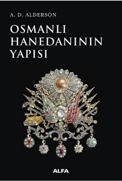 Osmanlı Hanedanının Yapısı - A. D. Alderson