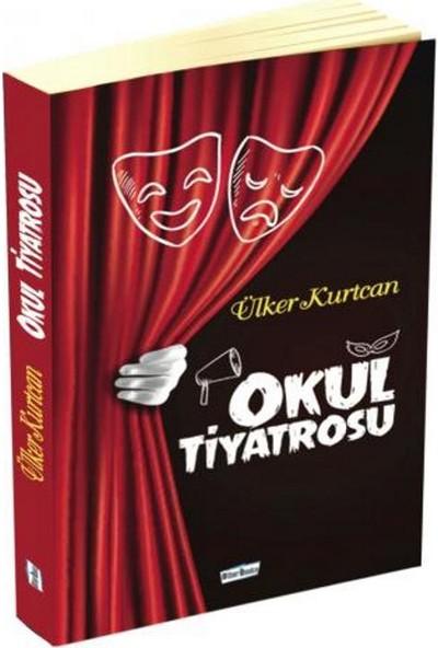 Okul Tiyatrosu - Ülker Kurtcan