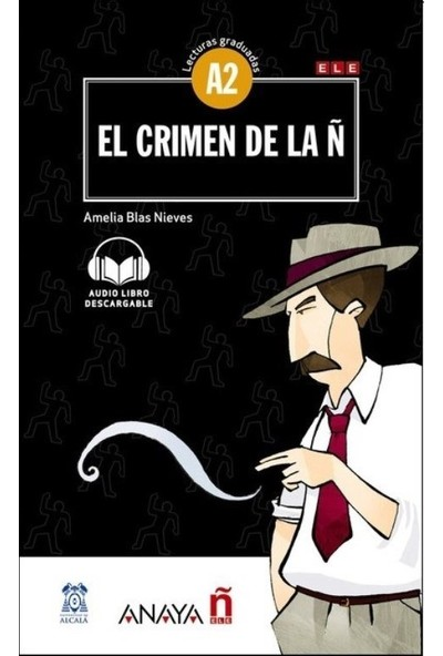 El Crimen De La Ñ +Audio Descargable (Lec.Grad. A2) - Amelia Blas Nieves