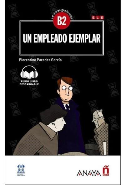 Un Empleado Ejemplar +Audio Descargable (Lec.Grad. B2) - Florentino Paredes García