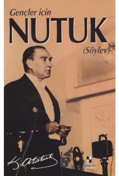 Nutuk (Söylev) (Gençler İçin Nutuk) - K.Atatürk