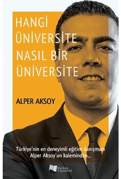 Hangi Üniversite Nasıl Bir Üniversite - Alper Aksoy