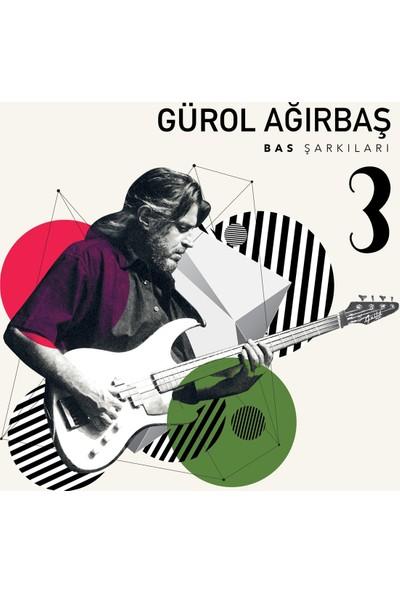 Gürol Ağırbaş - Bas Şarkıları 3 (CD)