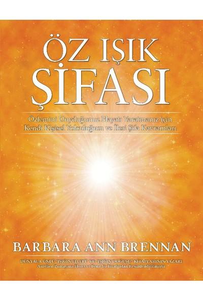Öz Işık Şifası - Barbara Ann Brennan