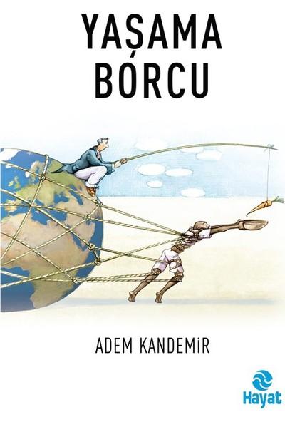 Yaşama Borcu - Adem Kandemir