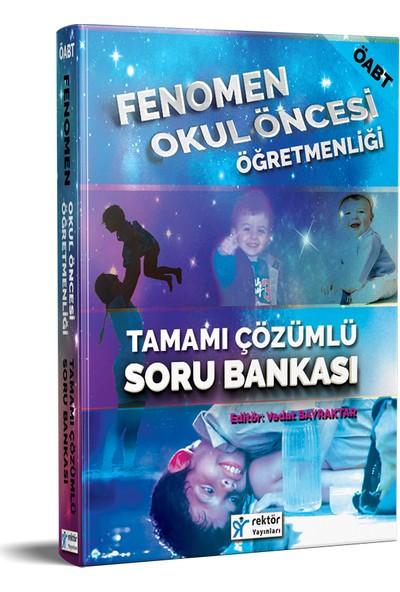 Rektör Yayınları 2018 Öabt Fenomen Okul Öncesi Öğretmenliği Tamamı Çözümlü Soru Bankası