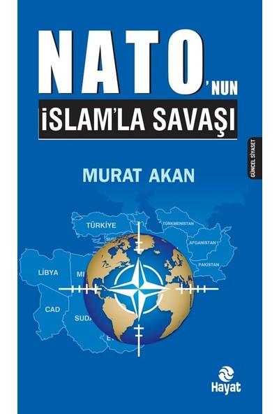 Nato'nun İslam'la Savaşı - Murat Akan