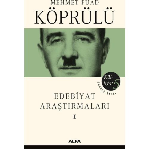 Mehmet Fuad Köprülü - Edebiyat Araştırmaları - Mehmed Fuad Köprülü