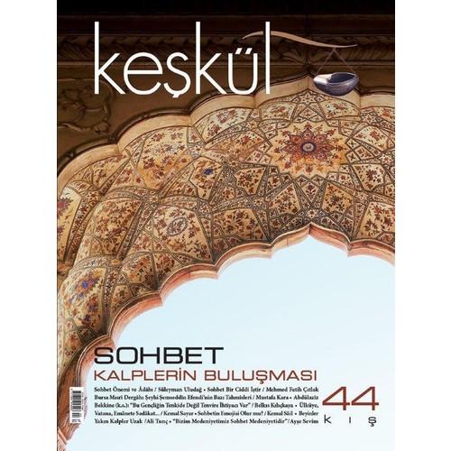 Keşkül Dergisi 44. Sayı:Sohbet