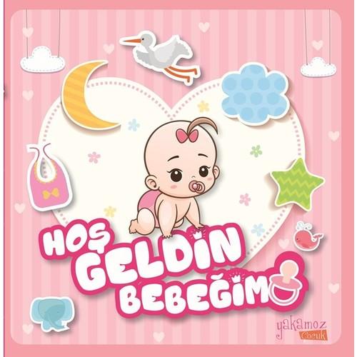 Hoş Geldin Bebeğim(Kız) - Özge Ceren Kalender