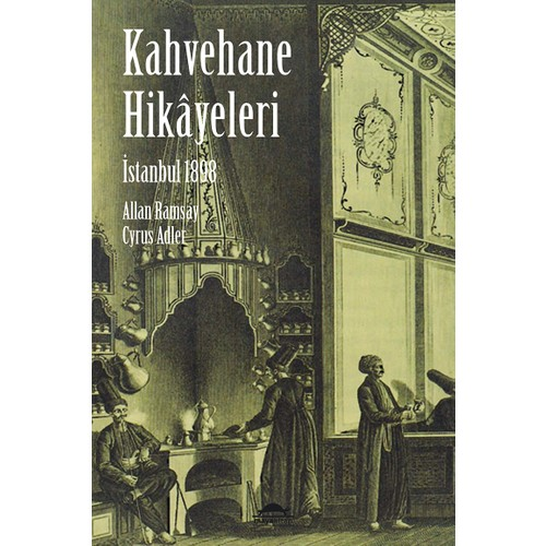 İstanbul 1898 Kahvehane Hikâyeleri-Cyrus Adler