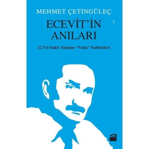 Ecevit'İn Anıları 12 Yıl Saklı Tutulan Veda Sohbetleri - Mehmet Çetingüleç