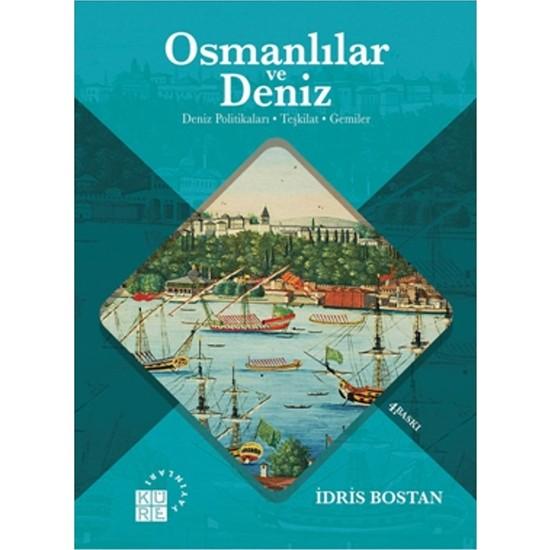 Osmanlılar ve Deniz: Deniz Politikaları, Teşikilat, Gemiler