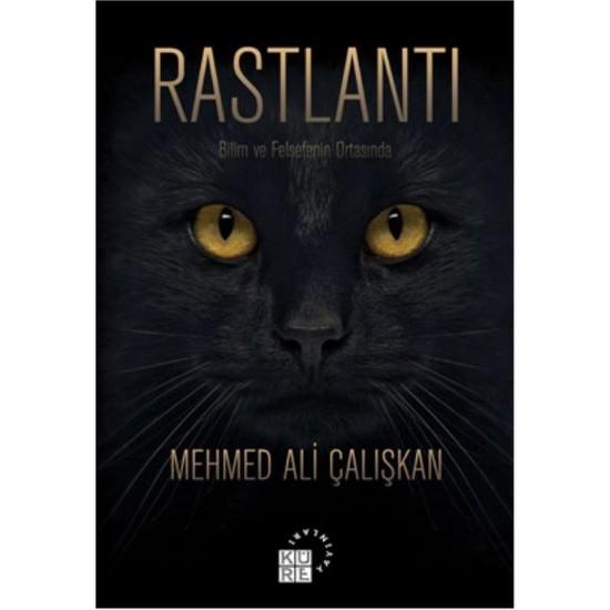 Rastlantı Bilim ve Felsefenin Ortasında: Mehmet Ali Çalışkan