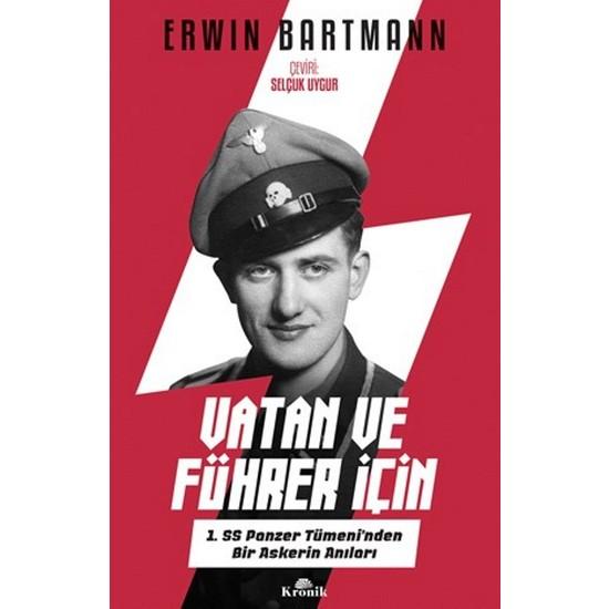 Vatan Ve Führer İçin - 1. SS Panzer Tümeni'Nden Bir Askerin Anıları - Erwin Bartmann