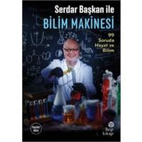 Serdar Başkan İle Bilim Makinesi: 99 Soruda Hayat Ve Bilim - Serdar Aksu