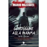 Gördüğüne Asla İnanma - Mario Mazzanti - Mario Mazzanti