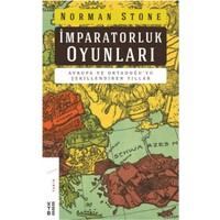İmrapatorluk Oyunları :Avrupa Ve Ortadoğu'yu Şekillendiren Yıllar - Norman Stone