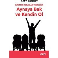 Hayattaki Zorlukları Yenmek İçin Aynaya Bak Ve Kendin Ol - Amy Cuddy