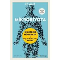 Mikrobiyota :İçimizdeki Mikroplar & Yaşama Büyüleyici Bir Bakış - Ed Yong