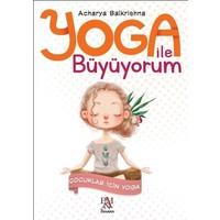 Yoga İle Büyüyorum:Çocuklar İçin Yoga - Acharya Balkrishna