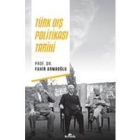Türk Dış Politikası Tarihi - Fahir Armaoğlu