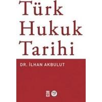 Türk Hukuk Tarihi İlhan Akbulut