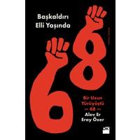 Başkaldırı Elli Yaşında Bir Uzun Yürüyüştü 68 - Alev Er