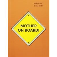 Mother On Board! / Anne Sütü