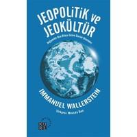 Jeopolitik ve Jeokültür - Immanuel Wallerstein