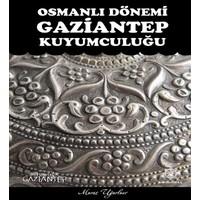 Osmanlı Dönemi Gaziantep Kuyumculuğu