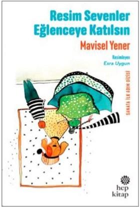 Resim Sevenler Eğlenceye Katılsın - Mavisel Yener