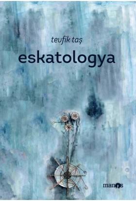 Eskatologya - Tevfik Taş