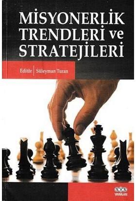 Misyonerlik Trendleri Ve Stratejileri - Süleyman Turan