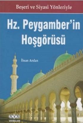 Beşeri Ve Siyasi Yönleriyle Hz Peygamber'in Hoşgörüsü - İhsan Arslan