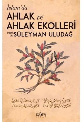 İslamda Ahlak Ve Ahlak Ekolleri - Süleyman Uludağ