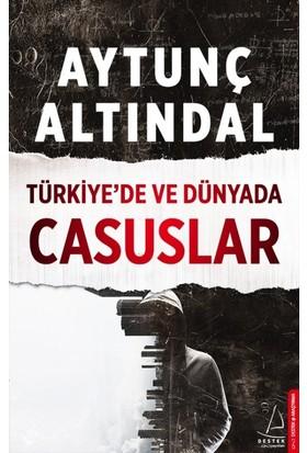 Türkiye'de Ve Dünyada Casuslar - Aytunç Altındal